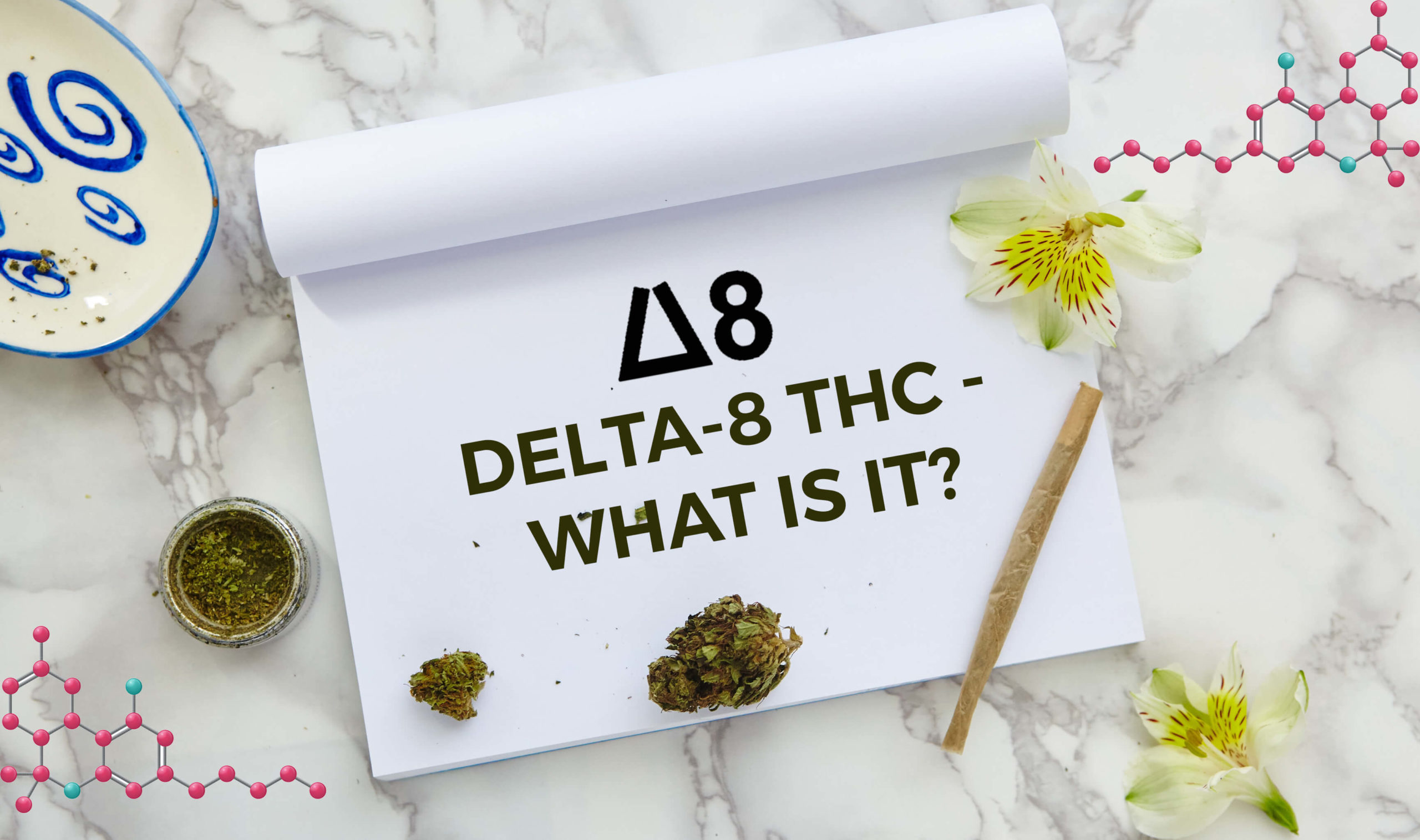 Delta-8 THC - What Is It